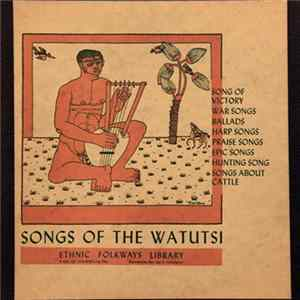 Watutsi - Songs Of The Watutsi, Songs Of Victory, War Songs Ballad, Harps Songs, Praise Songs, Epic Songs, Hunting Songs, Songs About Cattle Album