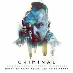 Brian Tyler And Keith Power - Criminal (Original Motion Picture Soundtrack) Album