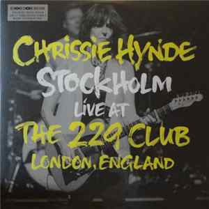 Chrissie Hynde - Stockholm Live At The 229 Club London, England Album
