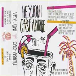 Cast Ashore, Hey, Joni - Split Tape Album