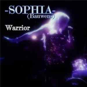 SOPHIA- (Bauwens) - Warrior Album
