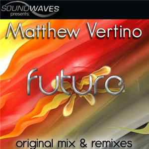Matthew Vertino - Future Album