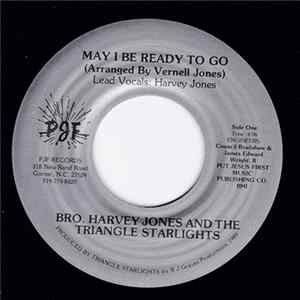 Bro. Harvey Jones And The Triangle Starlights - May I Be Ready To Go / A Thief In The Night Album