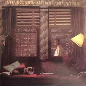 Steve Goodman - High And Outside Album
