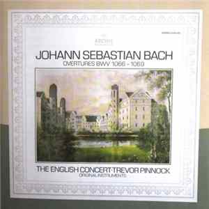 Johann Sebastian Bach – The English Concert, Trevor Pinnock - Overtures BWV 1066 - 1069 Album