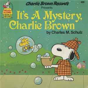 Charles M. Schulz - It's A Mystery, Charlie Brown Album
