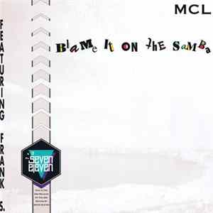 MCL (Micro Chip League) Featuring Frank S. - Blame It On The Samba Album