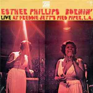 Esther Phillips - Burnin' (Live At Freddie Jett's Pied Piper, L.A.) Album