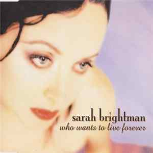 Sarah Brightman - Who Wants To Live Forever Album