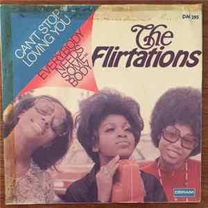 The Flirtations - Can't Stop Loving You / Everybody Needs Somebody Album