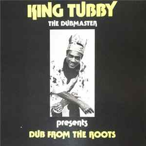 King Tubby - Dub From The Roots Album