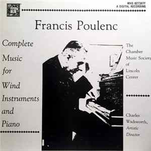Francis Poulenc - The Chamber Music Society Of Lincoln Center, Charles Wadsworth - Complete Music For Wind Instruments And Piano Album