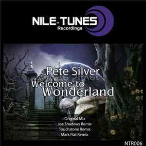 Pete Silver - Welcome To Wonderland Album