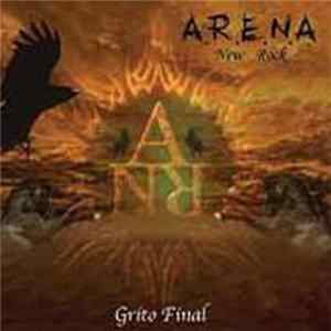 A.R.E.N.A. New Rock - Grito Final Album