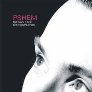 Pshem - THE SINGLE FILE - BEST COMPILATION Album