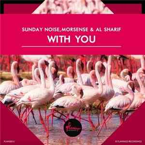 Sunday Noise , Morsense & AL Sharif - With You Album
