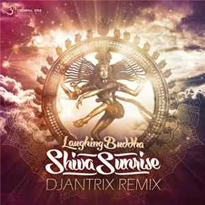 Laughing Buddha - Shiva Sunrise - Djantrix Remix Album