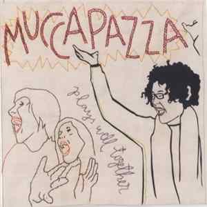 Mucca Pazza - Plays Well Together Album